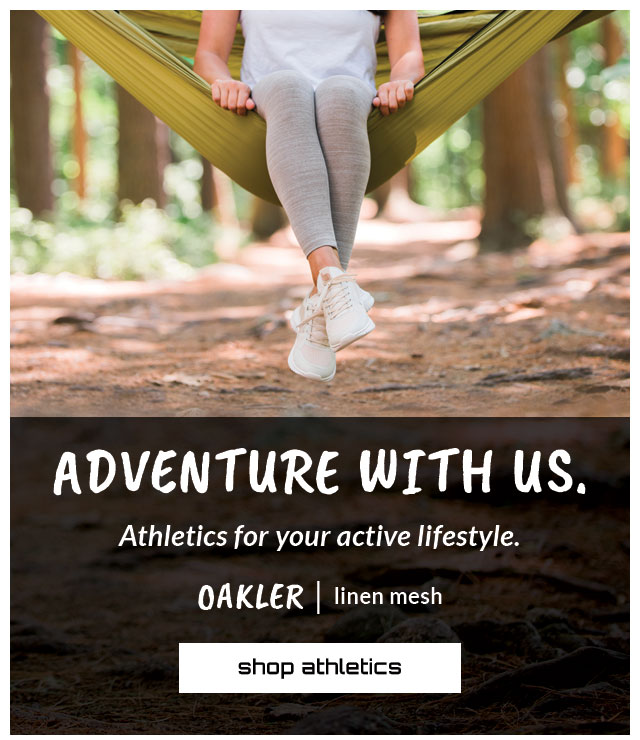 Adventure with us. Athletics for your active lifestyle. Featured style: oakler sneaker in linen mesh. shop athletics.