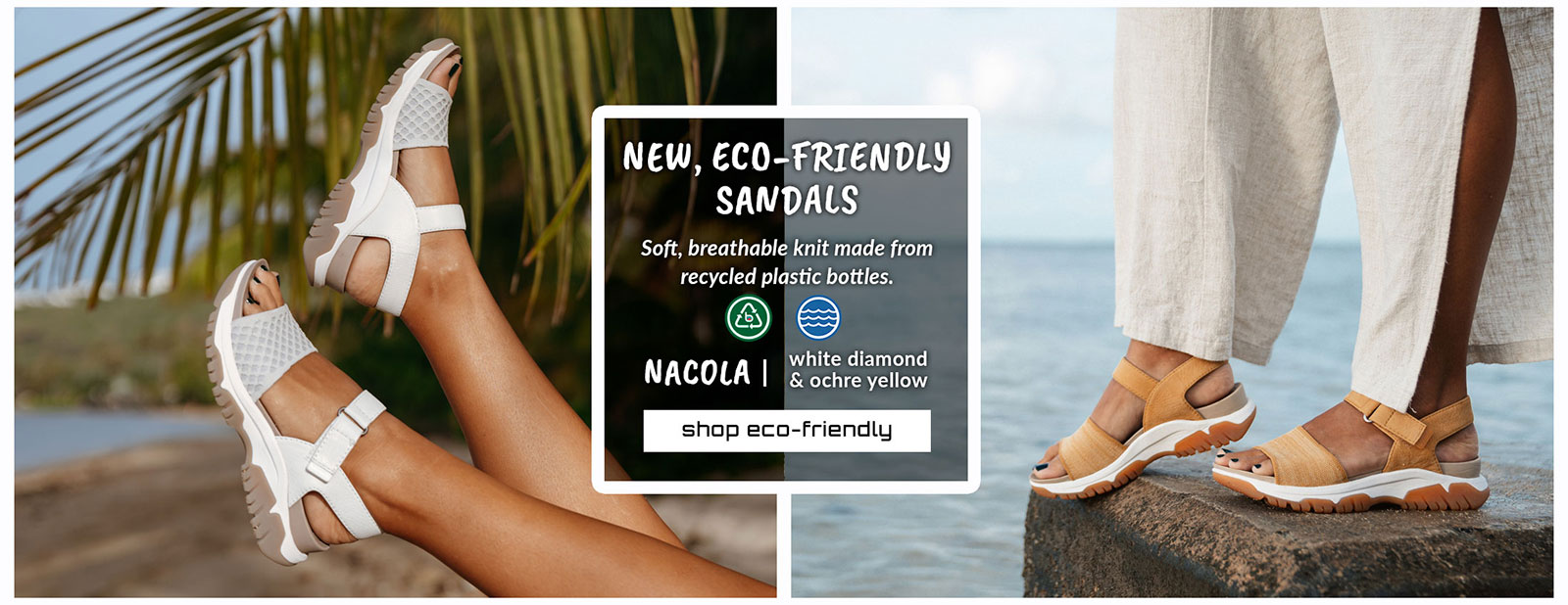 New, eco-friendly sandals. Soft, breathable knit made from recycled plastic bottles. Featured styles: eco-friendly & water-friendly Nacola sandal in White Diamond, Nacola sandal in Ochre yellow. Shop eco-friendly.