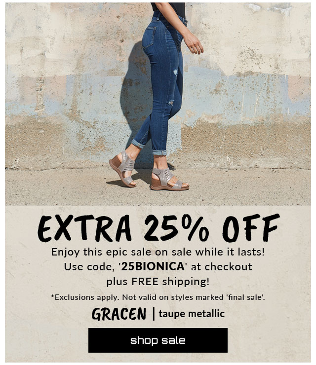 Extra 25% off! Enjoy this epic sale on sale while it lasts! Use code, '25BIONICA' at checkout plus Free shipping! *Exclusion apply. Not valid on styles marked 'final sale'. Featured style: Gracen sandal in taupe metallic. Shop sale.