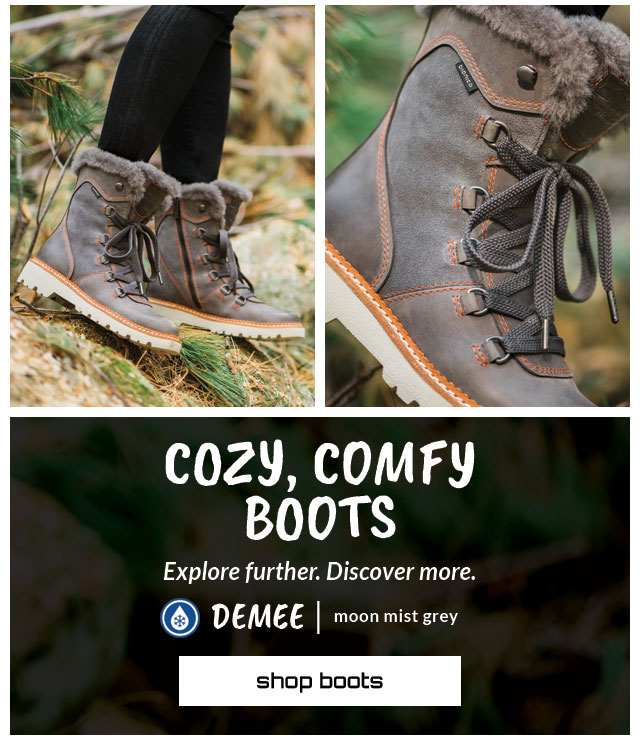 Cozy, Comfy Boots. Explore further. Discover more. Featured style: All-Weather Demee in Moon Mist Grey. Shop Boots.